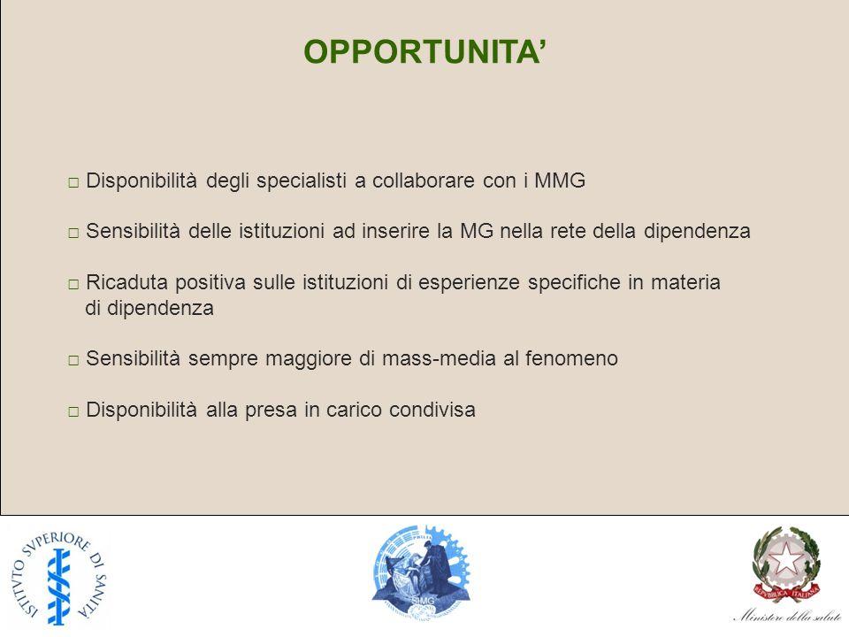 Disponibilità degli specialisti a collaborare con i MMG Sensibilità delle istituzioni ad inserire la MG nella rete della dipendenza Ricaduta positiva
