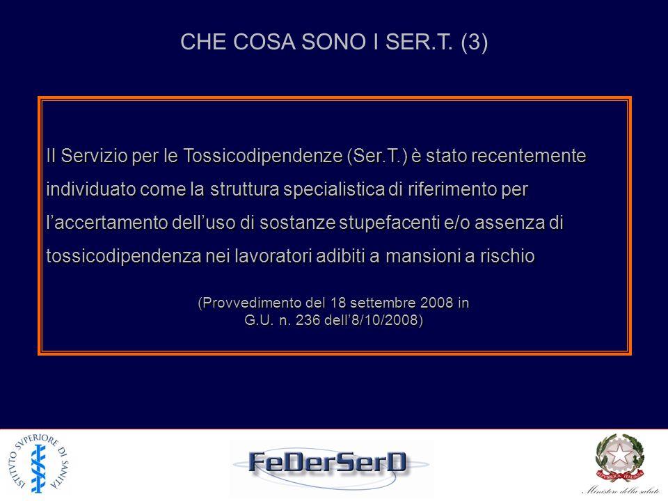 Il Servizio per le Tossicodipendenze (Ser.T.) è stato recentemente individuato come la struttura specialistica di riferimento per laccertamento dellus