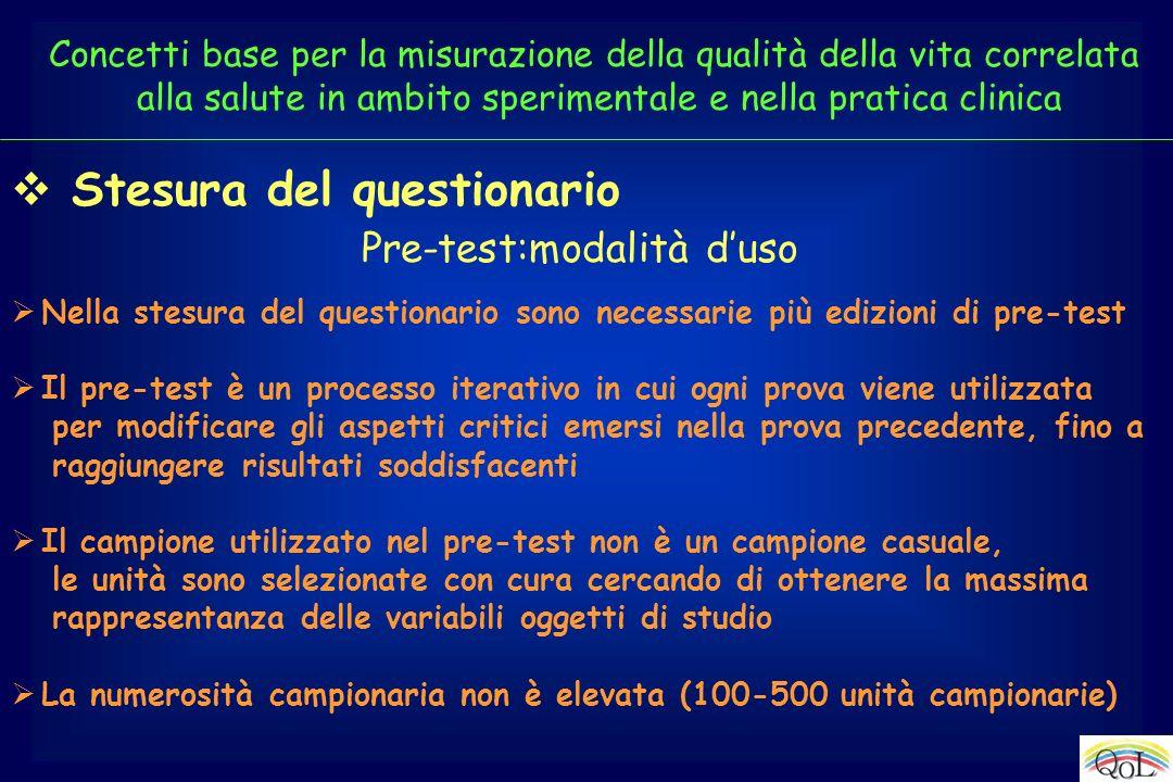 Nella stesura del questionario sono necessarie più edizioni di pre-test Il pre-test è un processo iterativo in cui ogni prova viene utilizzata per mod