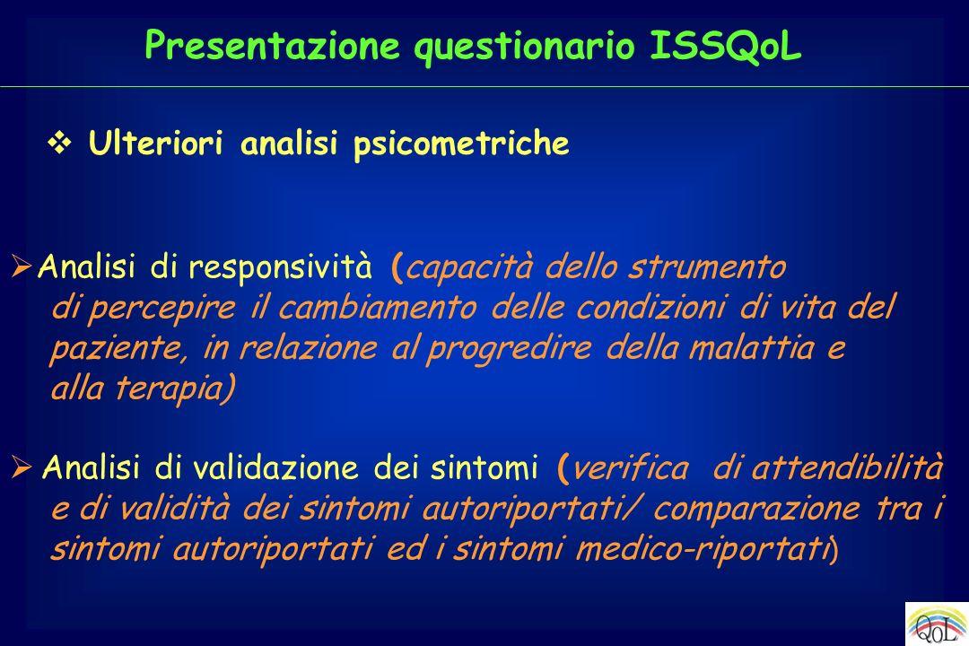 Ulteriori analisi psicometriche Analisi di responsività (capacità dello strumento di percepire il cambiamento delle condizioni di vita del paziente, i