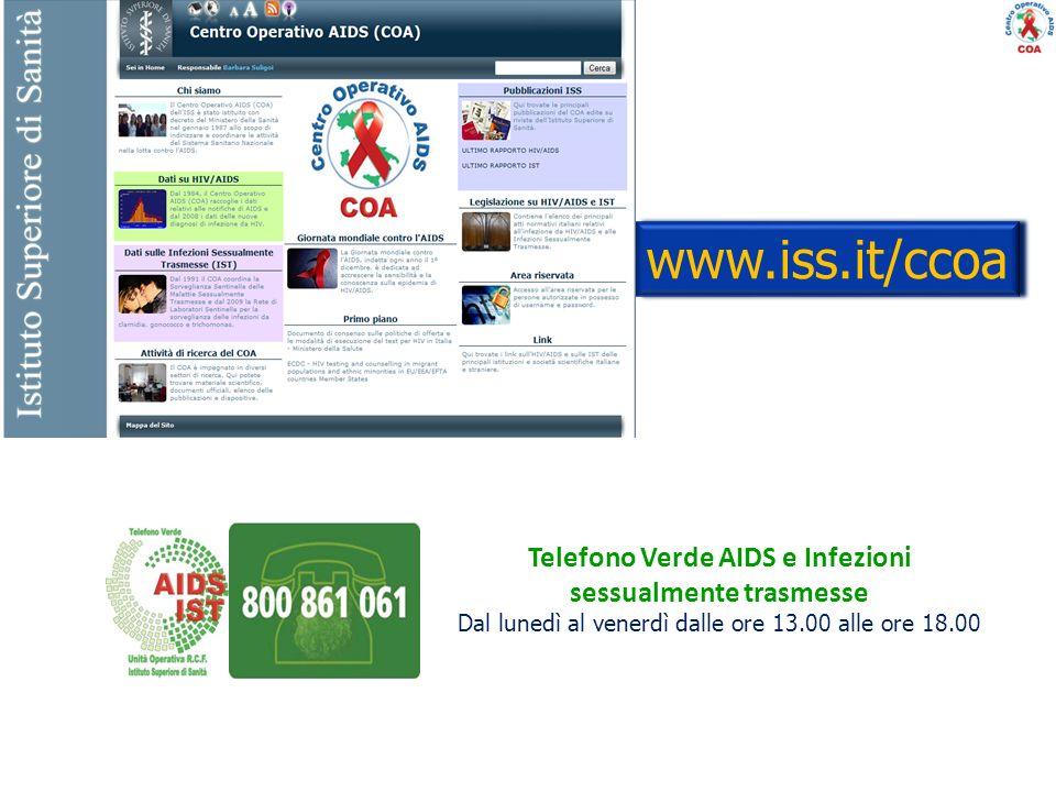 Telefono Verde AIDS e Infezioni sessualmente trasmesse Dal lunedì al venerdì dalle ore 13.00 alle ore 18.00 www.iss.it/ccoa