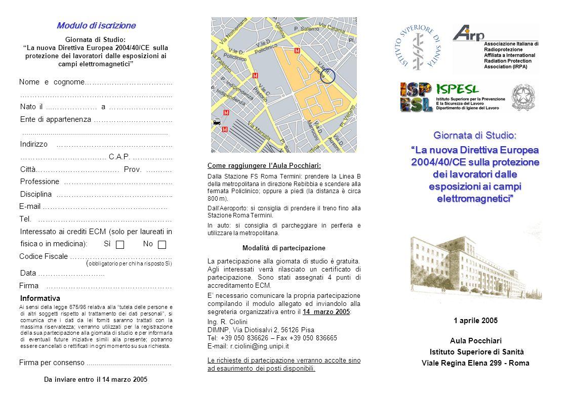 Modulo di iscrizione Giornata di Studio: La nuova Direttiva Europea 2004/40/CE sulla protezione dei lavoratori dalle esposizioni ai campi elettromagne