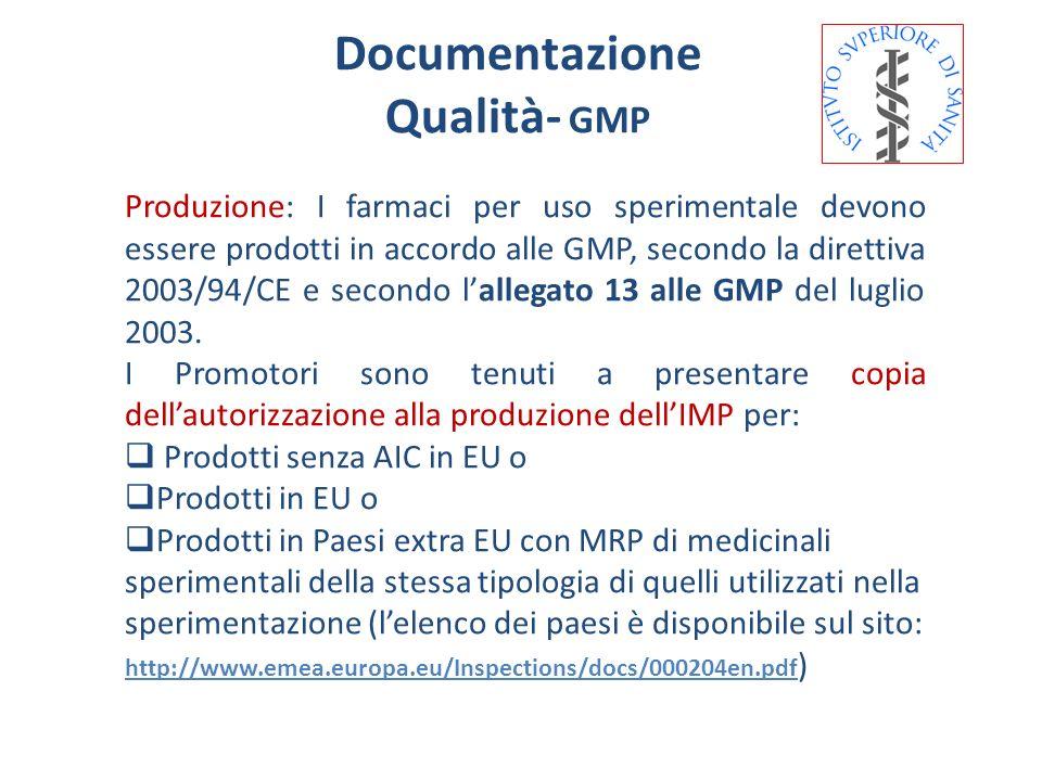 Qualità- GMP Produzione: I farmaci per uso sperimentale devono essere prodotti in accordo alle GMP, secondo la direttiva 2003/94/CE e secondo lallegat