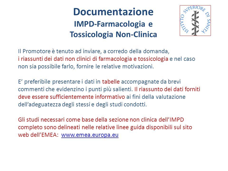 Documentazione IMPD-Farmacologia e Tossicologia Non-Clinica Il Promotore è tenuto ad inviare, a corredo della domanda, i riassunti dei dati non clinic