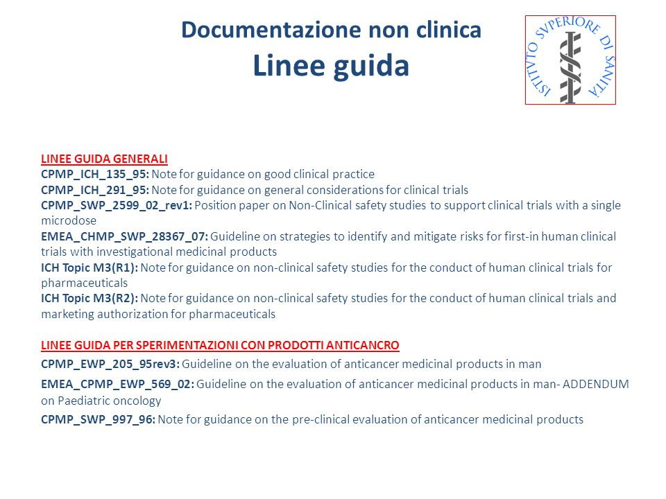 LINEE GUIDA GENERALI CPMP_ICH_135_95: Note for guidance on good clinical practice CPMP_ICH_291_95: Note for guidance on general considerations for cli