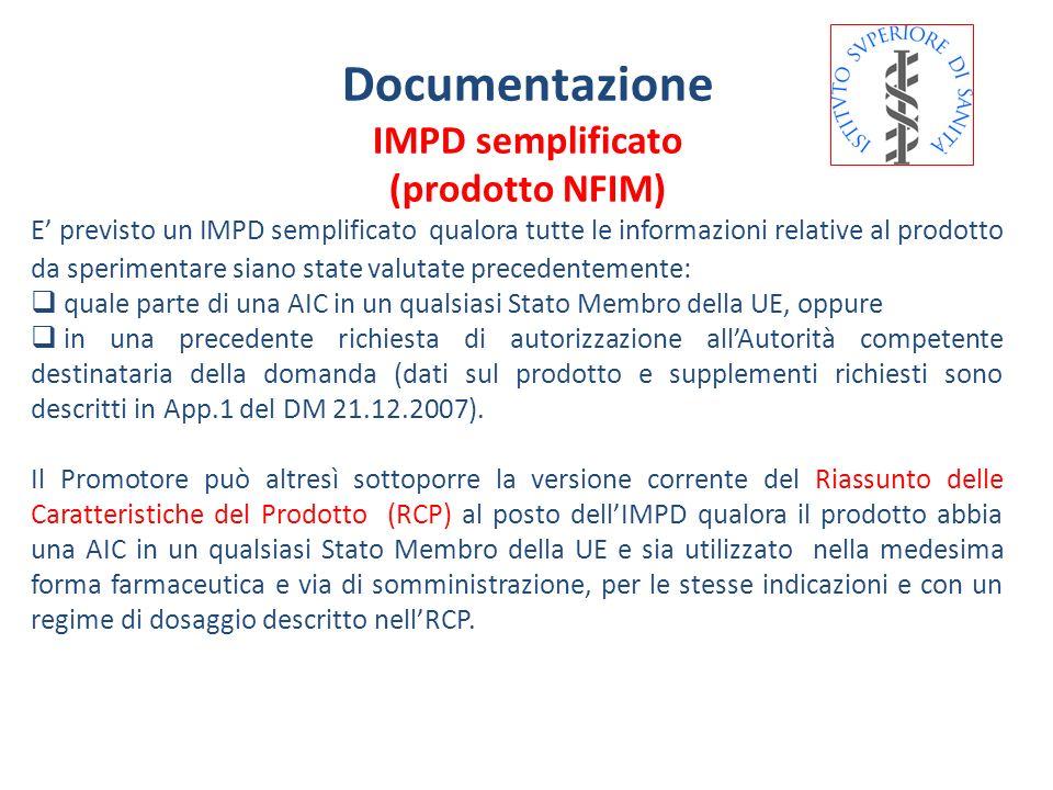 E previsto un IMPD semplificato qualora tutte le informazioni relative al prodotto da sperimentare siano state valutate precedentemente: quale parte d
