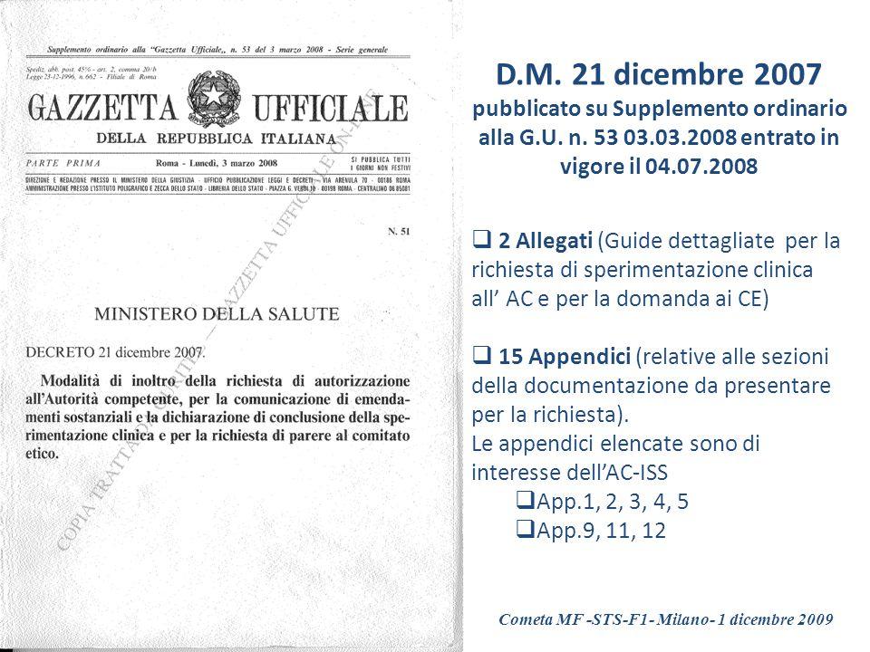 D.M. 21 dicembre 2007 pubblicato su Supplemento ordinario alla G.U. n. 53 03.03.2008 entrato in vigore il 04.07.2008 2 Allegati (Guide dettagliate per