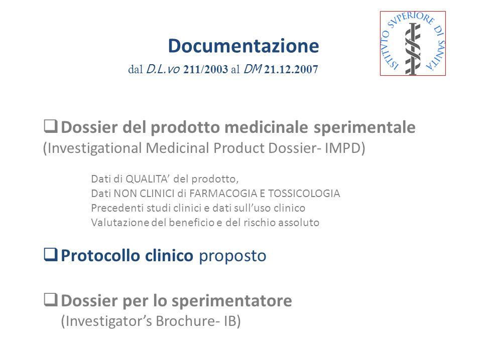Documentazione dal D.L.vo 211/2003 al DM 21.12.2007 Dossier del prodotto medicinale sperimentale (Investigational Medicinal Product Dossier- IMPD) Dat