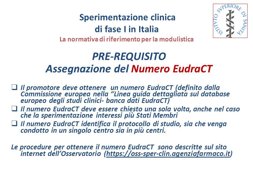 PRE-REQUISITO Assegnazione del Numero EudraCT Il promotore deve ottenere un numero EudraCT (definito dalla Commissione europea nella Linea guida detta