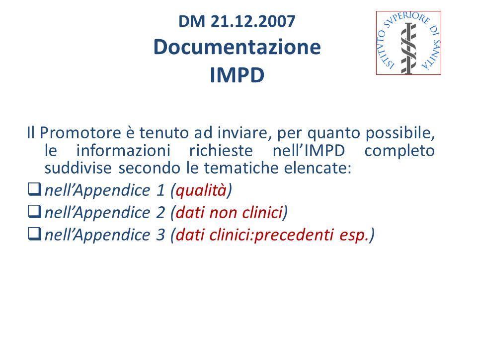 DM 21.12.2007 Documentazione IMPD Il Promotore è tenuto ad inviare, per quanto possibile, le informazioni richieste nellIMPD completo suddivise second