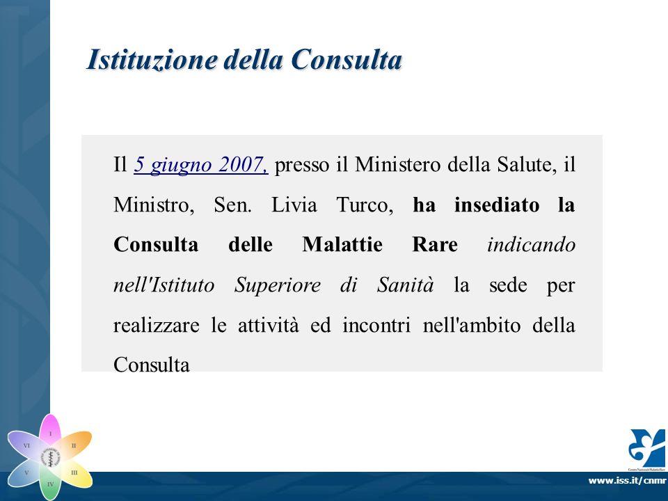 www.iss.it/cnmr Istituzione della Consulta Il 5 giugno 2007, presso il Ministero della Salute, il Ministro, Sen. Livia Turco, ha insediato la Consulta