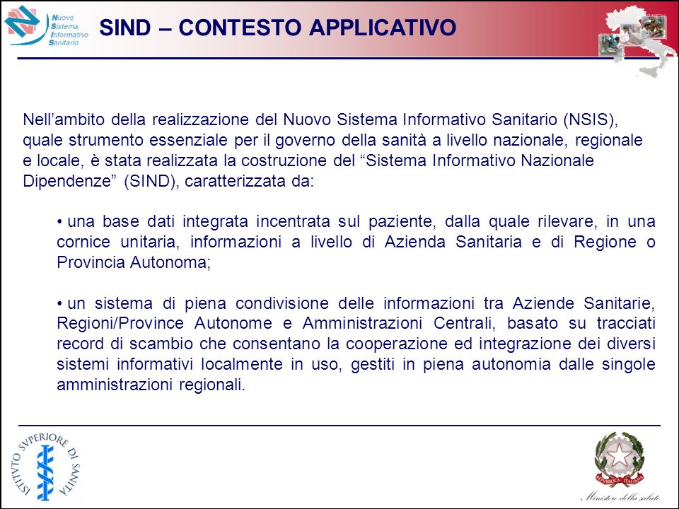 2 SIND – CONTESTO APPLICATIVO Nellambito della realizzazione del Nuovo Sistema Informativo Sanitario (NSIS), quale strumento essenziale per il governo