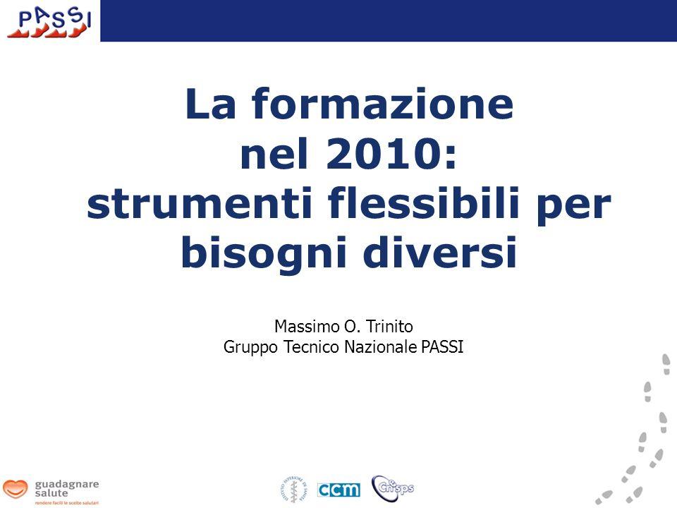 La formazione nel 2010: strumenti flessibili per bisogni diversi Massimo O.