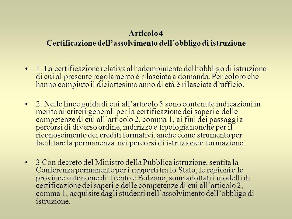 Articolo 4 Certificazione dellassolvimento dellobbligo di istruzione 1.