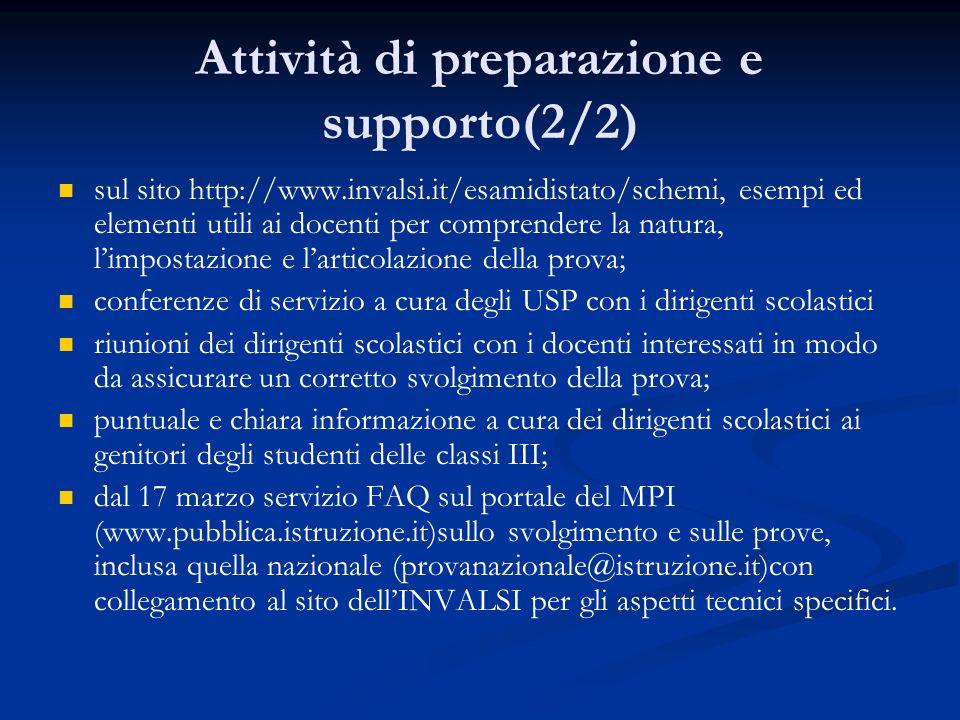 Attività di preparazione e supporto(2/2) sul sito http://www.invalsi.it/esamidistato/schemi, esempi ed elementi utili ai docenti per comprendere la na