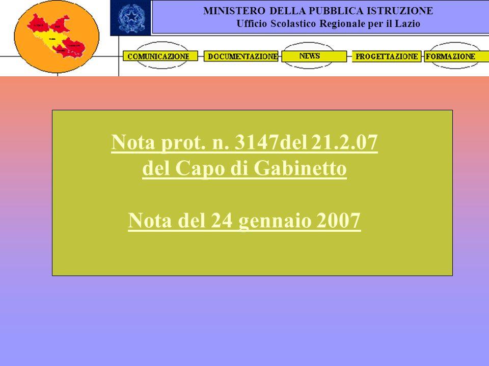 Nota prot. n. 3147del 21.2.07 del Capo di Gabinetto Nota del 24 gennaio 2007 MINISTERO DELLA PUBBLICA ISTRUZIONE Ufficio Scolastico Regionale per il L