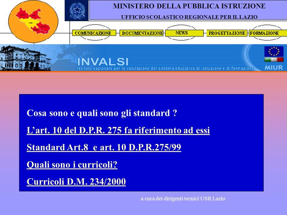 a cura dei dirigenti tecnici USR Lazio MINISTERO DELLA PUBBLICA ISTRUZIONE UFFICIO SCOLASTICO REGIONALE PER IL LAZIO Cosa sono e quali sono gli standard .