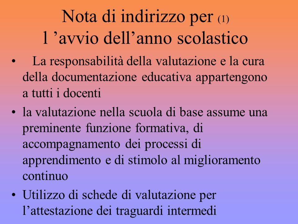 Nota di indirizzo per (1) l avvio dellanno scolastico La responsabilità della valutazione e la cura della documentazione educativa appartengono a tutt