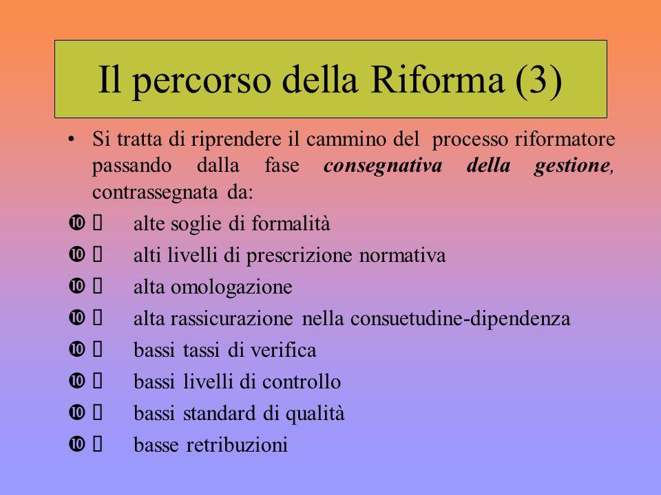Il percorso della Riforma (3) Si tratta di riprendere il cammino del processo riformatore passando dalla fase consegnativa della gestione, contrassegn