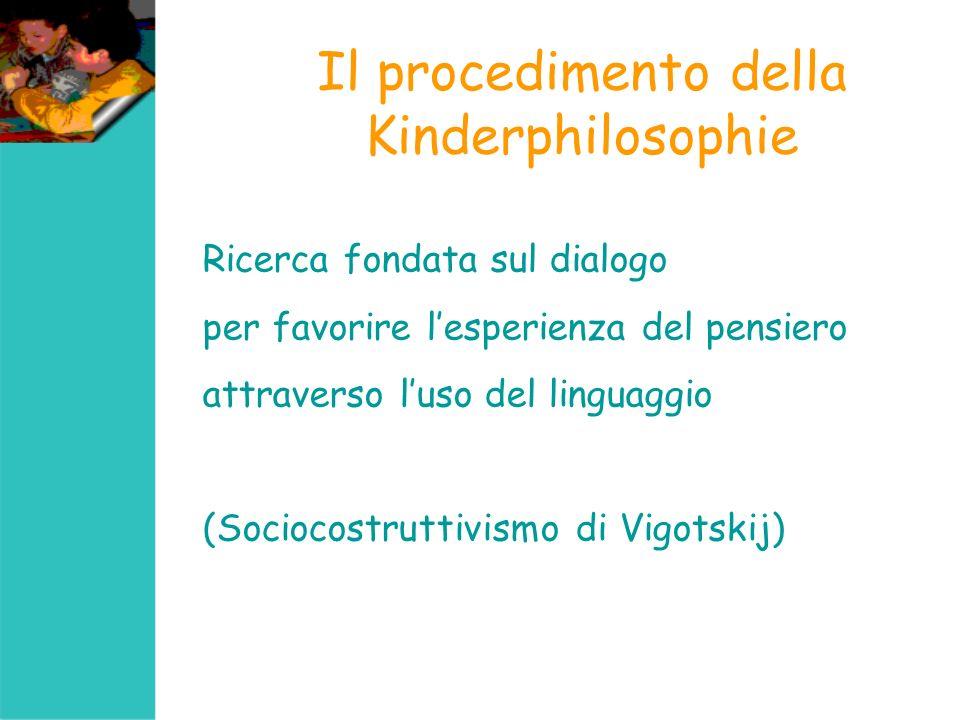 Obiettivo cognitivo della Kinderphilosophie Non è la soluzione di problemi ma la loro ricerca