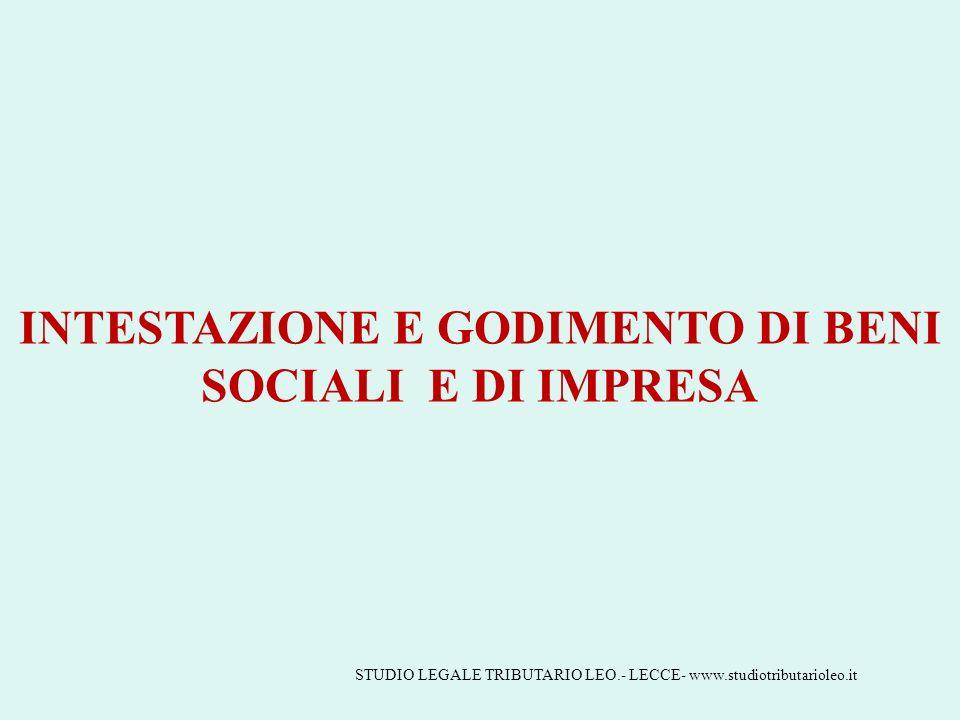 INTESTAZIONE E GODIMENTO DI BENI SOCIALI E DI IMPRESA STUDIO LEGALE TRIBUTARIO LEO.- LECCE- www.studiotributarioleo.it