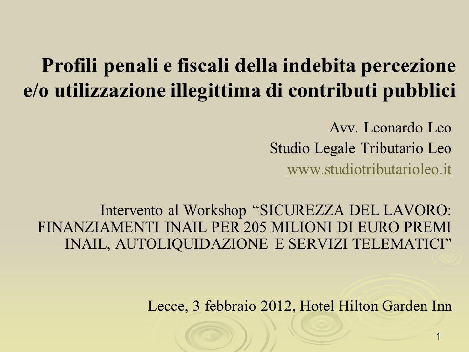 Articolazione dellintervento: 1) Revoca del contributo INAIL; 2) Profili penali; 3) Profili fiscali.