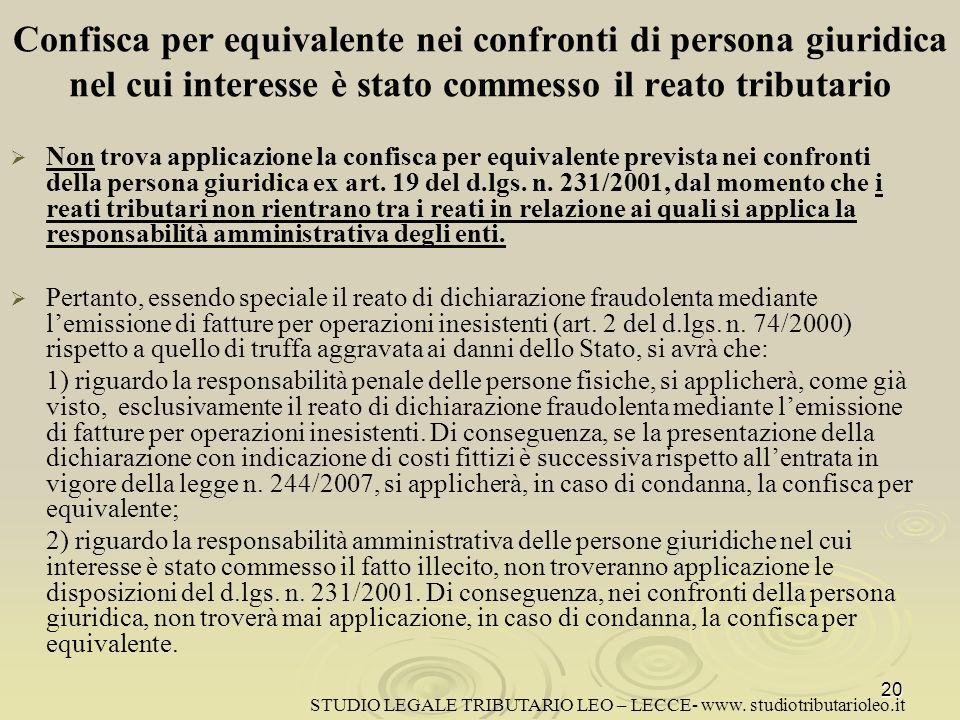 Confisca per equivalente nei confronti di persona giuridica nel cui interesse è stato commesso il reato tributario Non trova applicazione la confisca per equivalente prevista nei confronti della persona giuridica ex art.