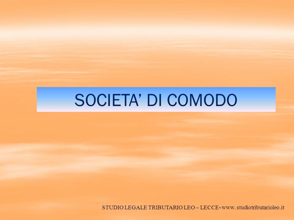 SOCIETA DI COMODO STUDIO LEGALE TRIBUTARIO LEO – LECCE- www. studiotributarioleo.it