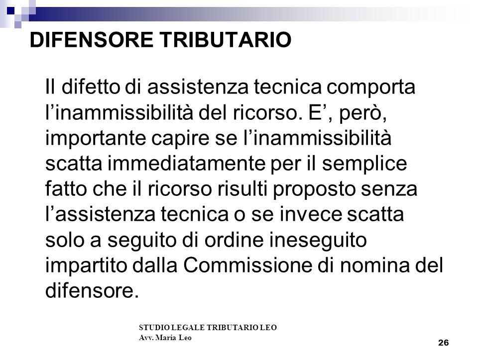 26 DIFENSORE TRIBUTARIO Il difetto di assistenza tecnica comporta linammissibilità del ricorso.