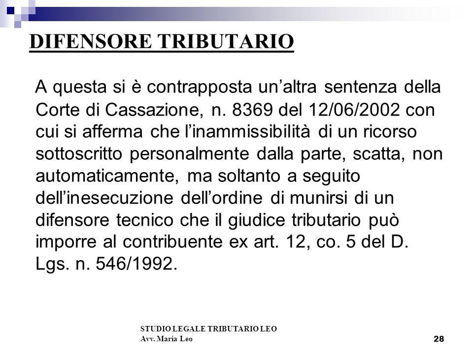 28 DIFENSORE TRIBUTARIO A questa si è contrapposta unaltra sentenza della Corte di Cassazione, n.
