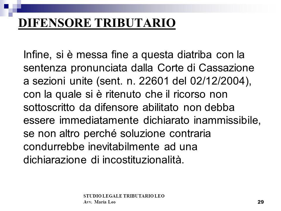 29 DIFENSORE TRIBUTARIO Infine, si è messa fine a questa diatriba con la sentenza pronunciata dalla Corte di Cassazione a sezioni unite (sent.