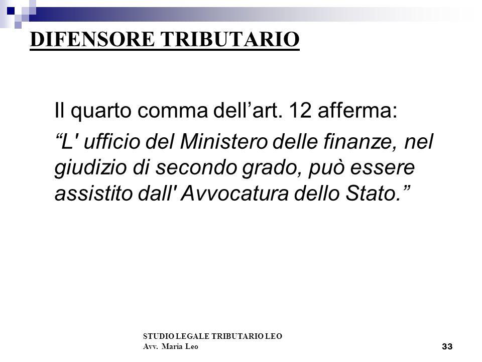 33 DIFENSORE TRIBUTARIO Il quarto comma dellart.