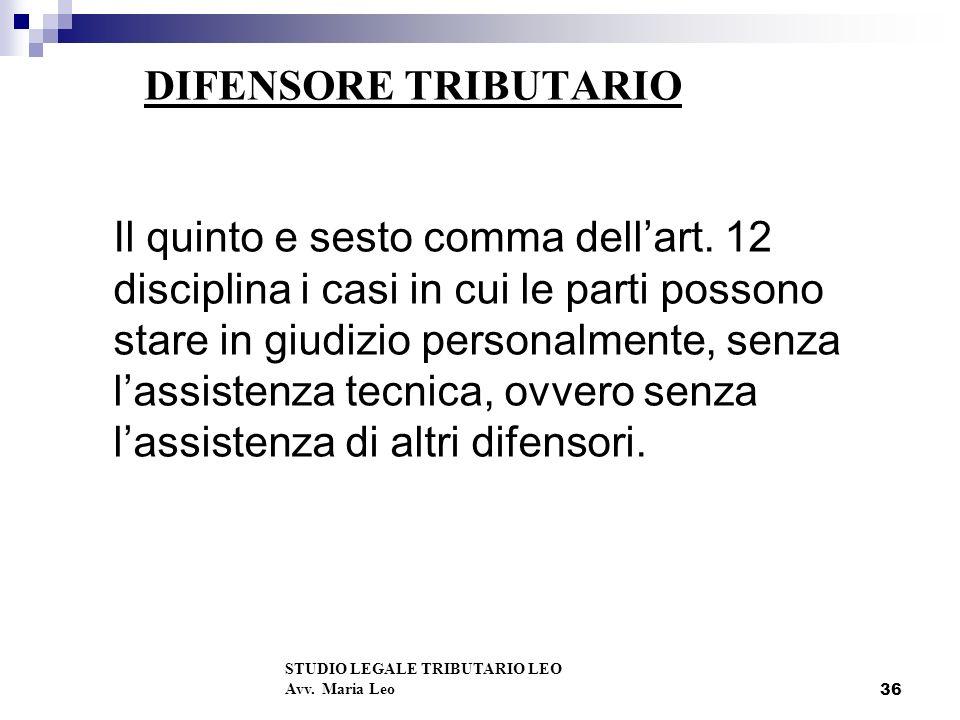 36 DIFENSORE TRIBUTARIO Il quinto e sesto comma dellart.