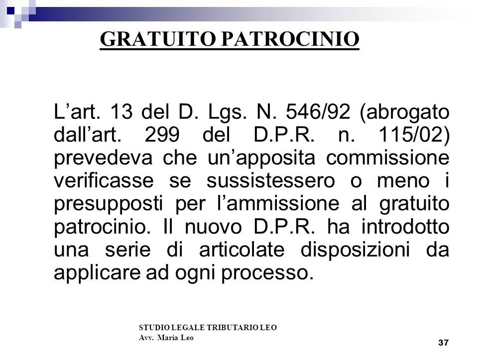 37 GRATUITO PATROCINIO Lart.13 del D. Lgs. N. 546/92 (abrogato dallart.