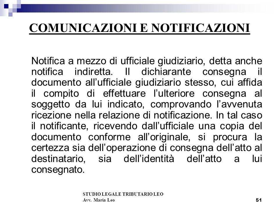51 COMUNICAZIONI E NOTIFICAZIONI Notifica a mezzo di ufficiale giudiziario, detta anche notifica indiretta.
