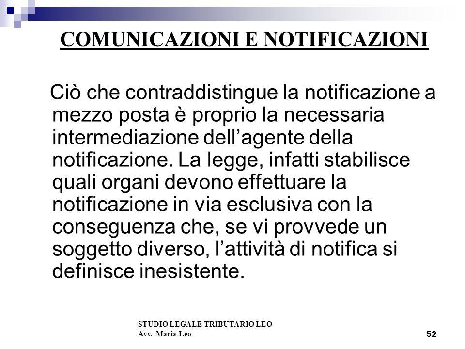 52 COMUNICAZIONI E NOTIFICAZIONI Ciò che contraddistingue la notificazione a mezzo posta è proprio la necessaria intermediazione dellagente della notificazione.