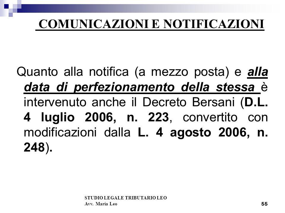55 COMUNICAZIONI E NOTIFICAZIONI Quanto alla notifica (a mezzo posta) e alla data di perfezionamento della stessa è intervenuto anche il Decreto Bersani (D.L.
