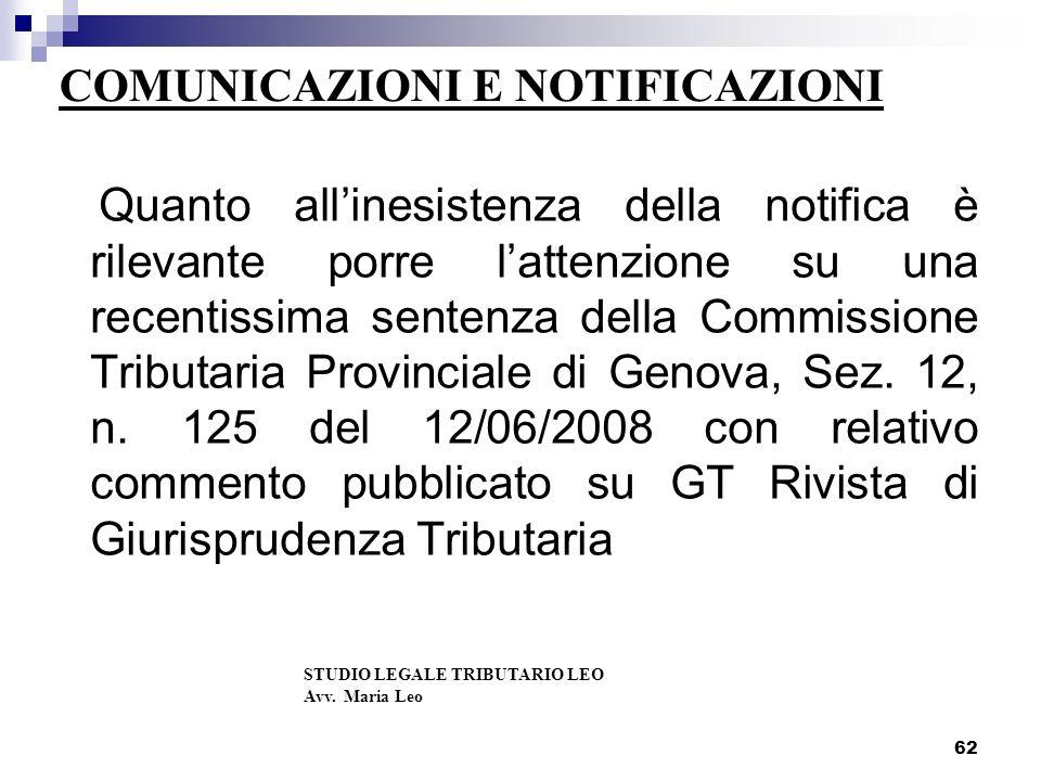 COMUNICAZIONI E NOTIFICAZIONI Quanto allinesistenza della notifica è rilevante porre lattenzione su una recentissima sentenza della Commissione Tributaria Provinciale di Genova, Sez.