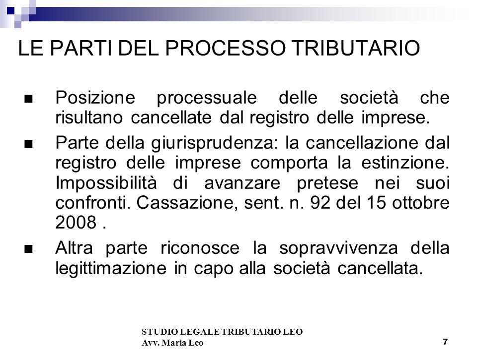 7 LE PARTI DEL PROCESSO TRIBUTARIO Posizione processuale delle società che risultano cancellate dal registro delle imprese.