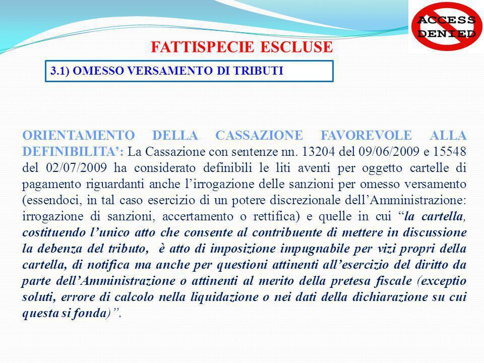 ORIENTAMENTO DELLA CASSAZIONE FAVOREVOLE ALLA DEFINIBILITA: La Cassazione con sentenze nn. 13204 del 09/06/2009 e 15548 del 02/07/2009 ha considerato