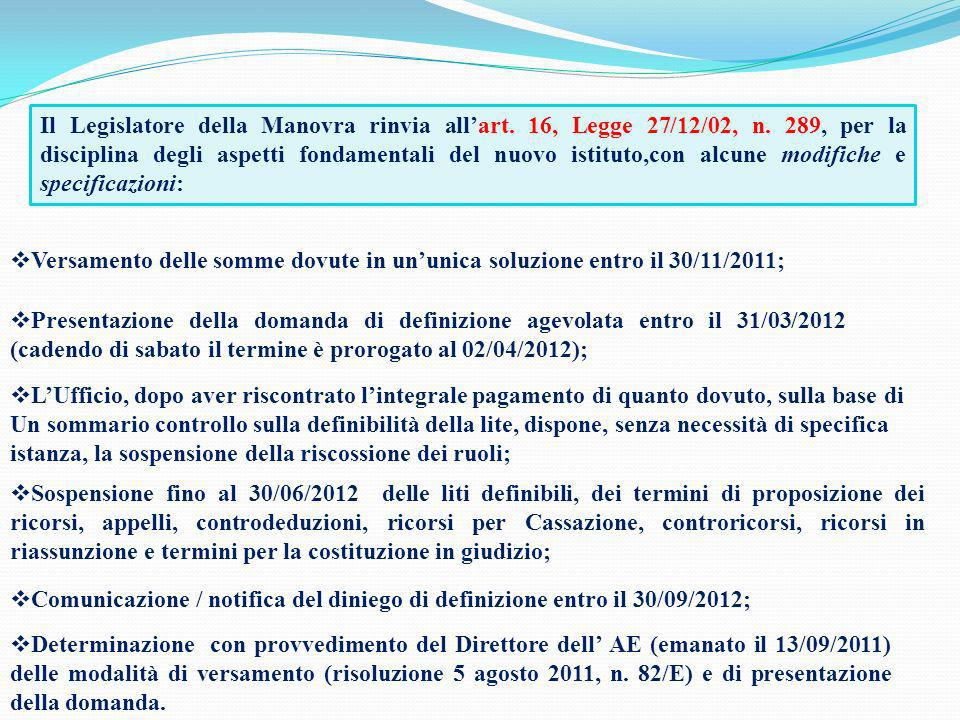 Il Legislatore della Manovra rinvia allart. 16, Legge 27/12/02, n. 289, per la disciplina degli aspetti fondamentali del nuovo istituto,con alcune mod