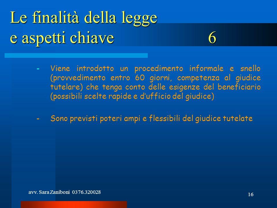 avv. Sara Zaniboni 0376.320028 16 Le finalità della legge e aspetti chiave 6 -Viene introdotto un procedimento informale e snello (provvedimento entro