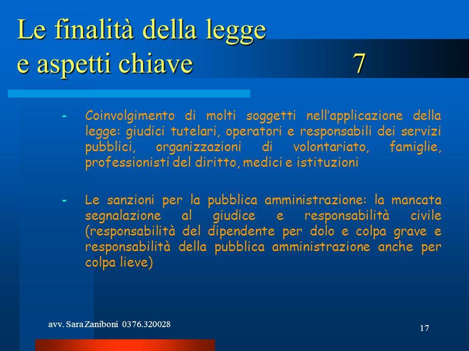 avv. Sara Zaniboni 0376.320028 17 Le finalità della legge e aspetti chiave 7 -Coinvolgimento di molti soggetti nellapplicazione della legge: giudici t