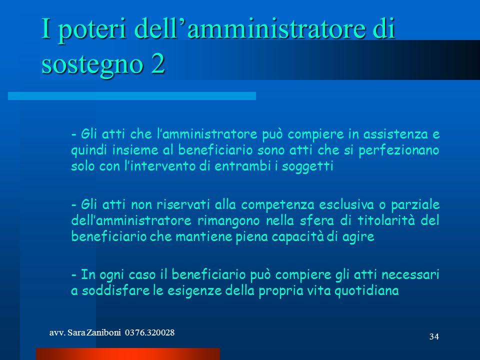 avv. Sara Zaniboni 0376.320028 34 I poteri dellamministratore di sostegno 2 - Gli atti che lamministratore può compiere in assistenza e quindi insieme