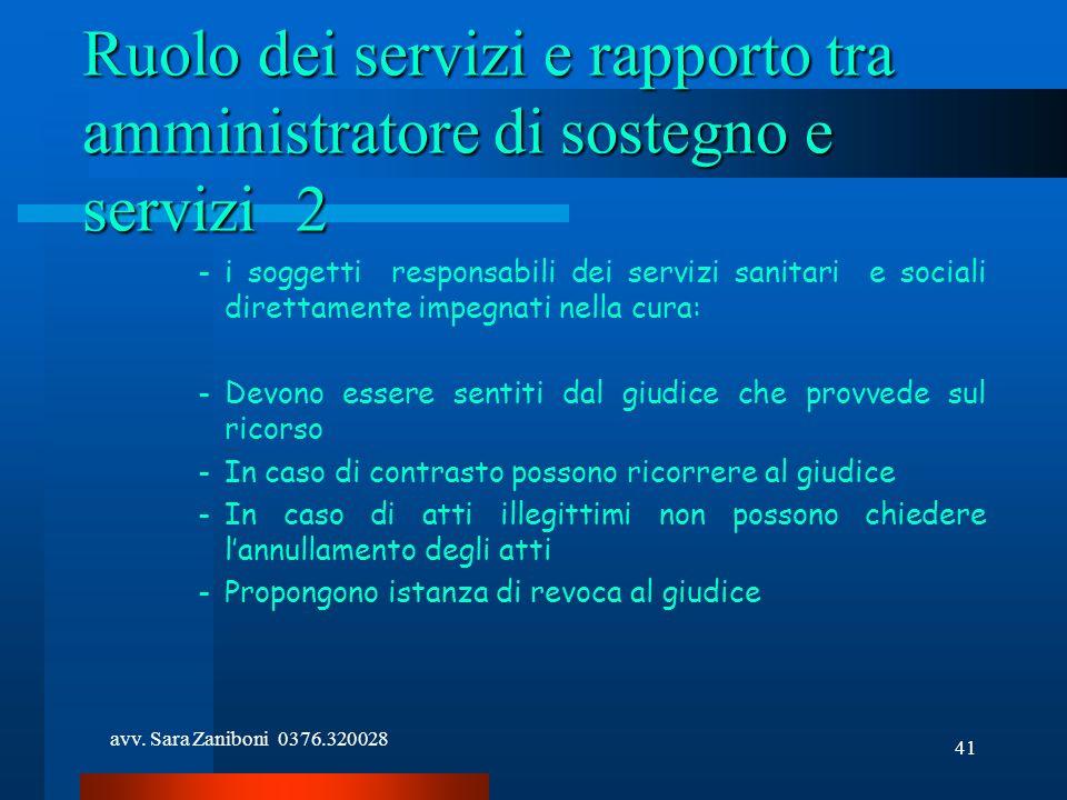 avv. Sara Zaniboni 0376.320028 41 Ruolo dei servizi e rapporto tra amministratore di sostegno e servizi2 -i soggetti responsabili dei servizi sanitari