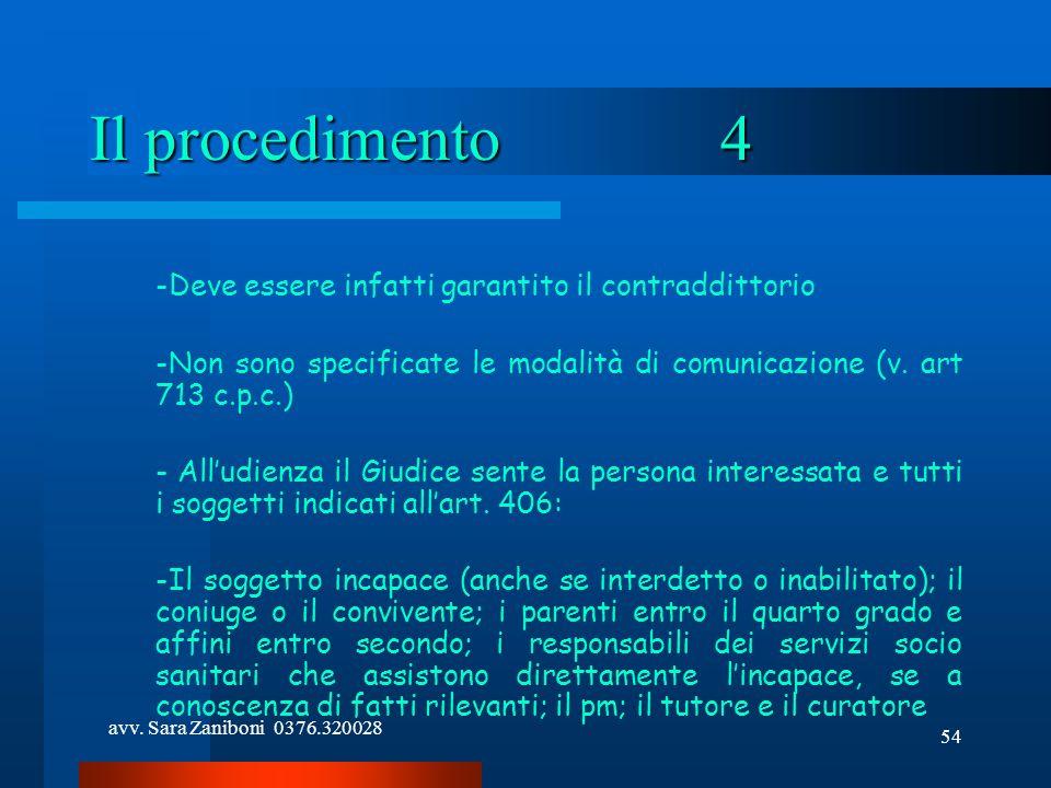 avv. Sara Zaniboni 0376.320028 54 Il procedimento4 -Deve essere infatti garantito il contraddittorio -Non sono specificate le modalità di comunicazion