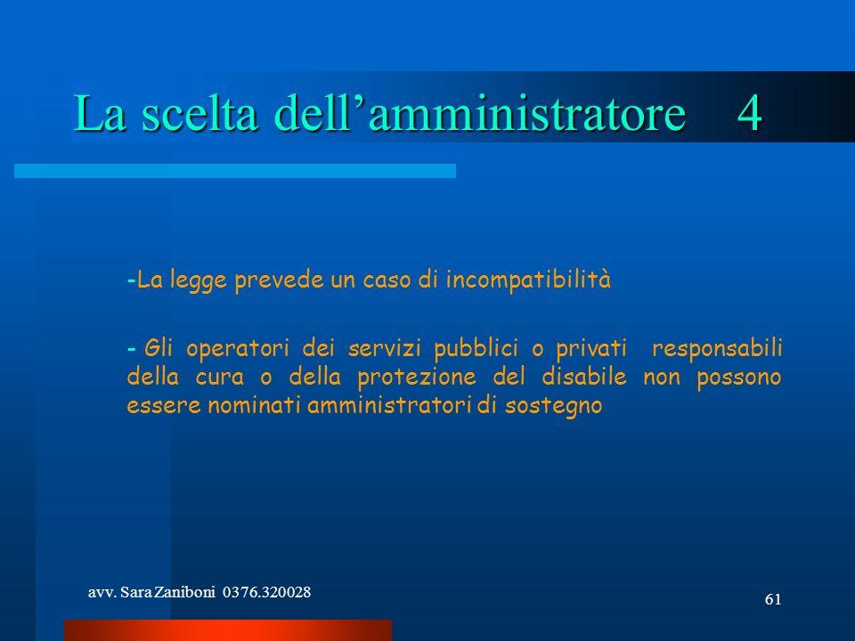 avv. Sara Zaniboni 0376.320028 61 La scelta dellamministratore 4 -La legge prevede un caso di incompatibilità - Gli operatori dei servizi pubblici o p