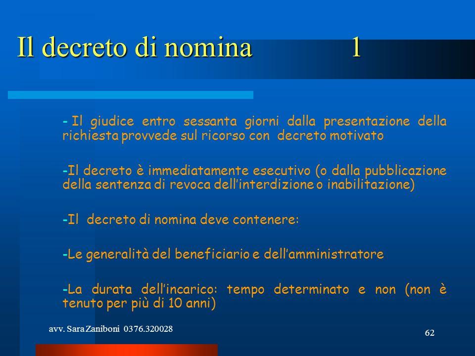 avv. Sara Zaniboni 0376.320028 62 Il decreto di nomina1 - Il giudice entro sessanta giorni dalla presentazione della richiesta provvede sul ricorso co
