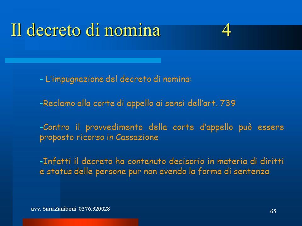 avv. Sara Zaniboni 0376.320028 65 Il decreto di nomina4 - Limpugnazione del decreto di nomina: -Reclamo alla corte di appello ai sensi dellart. 739 -C