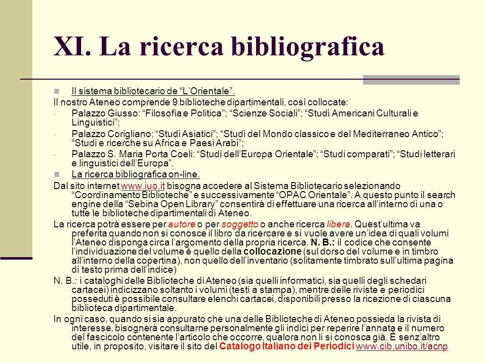 XI. La ricerca bibliografica Il sistema bibliotecario de LOrientale. Il nostro Ateneo comprende 9 biblioteche dipartimentali, così collocate: - Palazz
